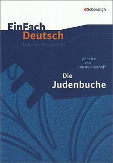 EinFach Deutsch Unterrichtsmodelle: Annette von Droste-Hülshoff: Die Judenbuche: Klassen 8 - 10