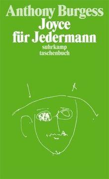 Joyce für Jedermann: Eine Einführung in das Werk von James Joyce für den einfachen Leser