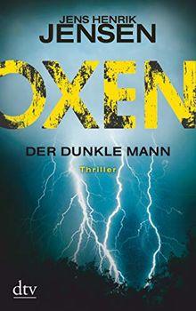 Oxen. Der dunkle Mann: Thriller (Danehof-Trilogie)