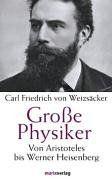 Große Physiker. Von Aristoteles bis Werner Heisenberg