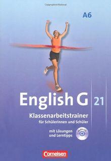 English G 21 - Ausgabe A: Abschlussband 6: 10. Schuljahr - 6-jährige Sekundarstufe I - Klassenarbeitstrainer mit Lösungen und CD