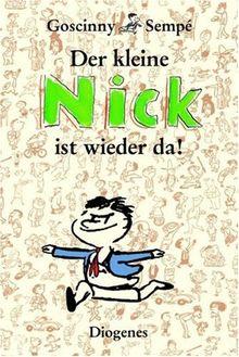 Der kleine Nick ist wieder da!