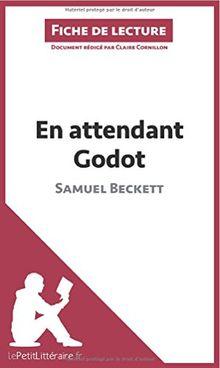 En attendant Godot de Samuel Beckett (Fiche de lecture): Comprendre La Littérature Avec Lepetitlittéraire.Fr