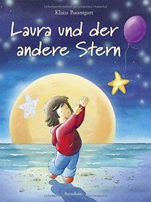 Laura und der andere Stern: Mit Glitzerstern zum Herausnehmen (Lauras Stern - Bilderbücher, Band 6)