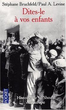 Dites-le à vos enfants. Histoire de la Shoah en Europe, 1933-1945