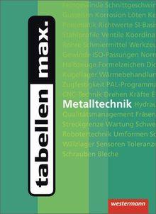 tabellen max. Metalltechnik: 1. Auflage, 2012