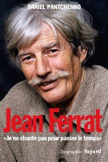 Jean Ferrat Je Ne Chante Pas P FL