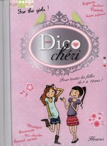 Mon dico chéri : Pour toutes les filles de 8 à 12 ans