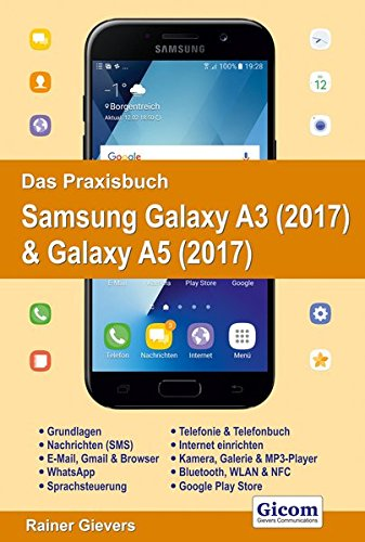 das praxisbuch samsung galaxy a3 2017 galaxy a5 2017. Black Bedroom Furniture Sets. Home Design Ideas