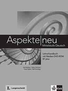 Aspekte neu B1 plus: Mittelstufe Deutsch. Lehrerhandbuch mit digitaler Medien-DVD-ROM