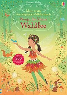 Mein erstes Anziehpuppen-Stickerbuch: Wenja, die kleine Waldfee