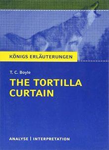 The Tortilla Curtain von T. C. Boyle.: Textanalyse und Interpretation mit ausführlicher Inhaltsangabe und Abituraufgaben mit Lösungen (Königs Erläuterungen)