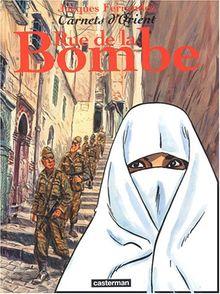carnets d'Orient t.7 ; rue de la bombe