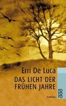 Das Licht der frühen Jahre.