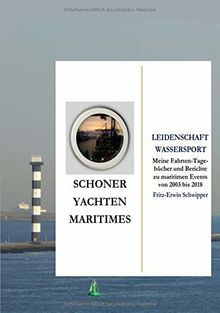 Schoner, Yachten, Maritimes: Leidenschaft Wassersport