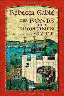 Der König der purpurnen Stadt: Historischer Roman
