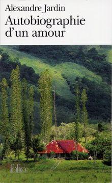 Autobiographie d'un amour (Folio)