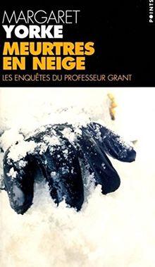 Meurtres en neige. Les enquêtes du professeur Grant (Points)