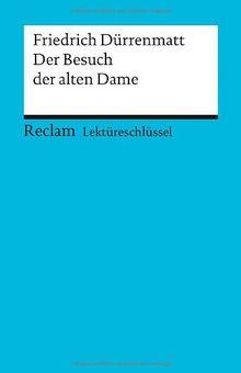Lektüreschlüssel zu Friedrich Dürrenmatt: Der Besuch der alten Dame
