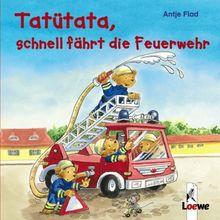 Tatütata, schnell fährt die Feuerwehr (Pappbilderbuch)