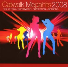 Catwalk Megahits 2008 - The Official Supermodel Collection - Season 3