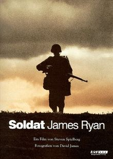 Soldat James Ryan. Die Männer. Der Auftrag. Der Film
