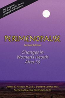 Perimenopause: Understanding and Ending Self-Inflicted Violence: Changes in Women's Health After 35
