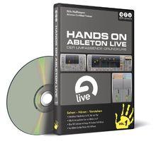 Hands on Ableton Live Vol. 1 - Der umfassende Grundkurs (inkl. Version für Apple iPad)