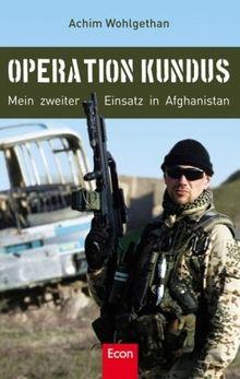 Operation Kundus: Mein zweiter Einsatz in Afghanistan