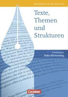 Texte, Themen und Strukturen - Neue Ausgabe für die gymnasiale Oberstufe Baden-Württemberg: Schülerbuch