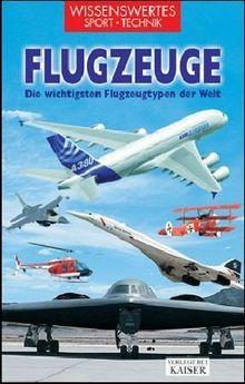 Flugzeuge: Die wichtigsten Flugzeugtypen der Welt