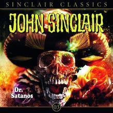 John Sinclair Classics - Folge 3: Dr. Satanos. Hörspiel.: Dr. Satanus