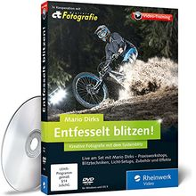 Entfesselt blitzen! - Kreative Fotografie mit Systemblitz (PC+MAC)