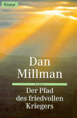 Der Pfad des friedvollen Kriegers. von Dan Millman
