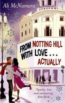 From Notting Hill with Love...Actually: She Was Just a Girl, Standing in Front of a Boy... Wishing He Looked More Like Hugh Grant