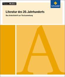 Texte.Medien: Literatur des 20. Jahrhunderts. Eine Textsammlung für den Deutschunterricht in der Oberstufe: Das Arbeitsheft zur Textsammlung