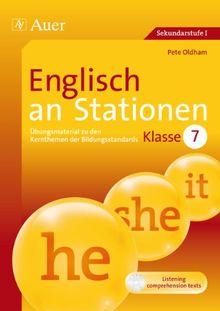 Englisch an Stationen: Übungsmaterial zu den Kernthemen der Bildungsstandards, Klasse 7
