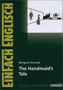 EinFach Englisch Unterrichtsmodelle. Unterrichtsmodelle für die Schulpraxis: EinFach Englisch Unterrichtsmodelle: Margaret Atwood: The Handmaid's Tale
