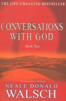 Conversations with God 2: An uncommon dialogue: Bk.2