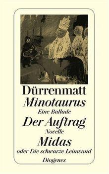 Minotaurus / Der Auftrag oder Vom Beobachten des Beobachters der Beobachter / Midas oder Die schwarze Leinwand: Eine Ballade / Novelle in 24 Sätzen