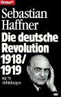 Die deutsche Revolution 1918/19 (Knaur Taschenbücher. Sachbücher)