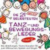 Die 21 beliebtesten Tanzlieder und Bewegungslieder für Kinder; Folge 2; Bewegungslieder für Kleinkinder; Bewegungslieder für den Kindergarten; Bewegungslieder mit Anleitung; Texte; Karaoke CD; zum Mitmachen, Spielen und singen