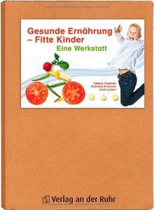 Gesunde Ernährung - Fitte Kinder. Eine Werkstatt