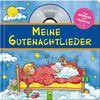 Meine Gutenachtlieder: Mit Lieder-CD. Alle Lieder gesungen und instrumental