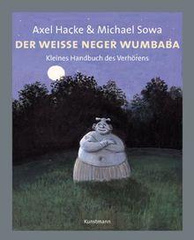 Der weiße Neger Wumbaba: Kleines Handbuch des Verhörens