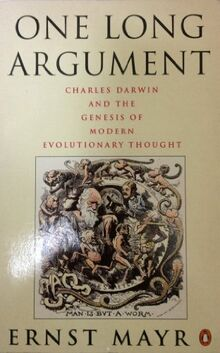 One Long Argument: Charles Darwin and the Genesis of Modern Evolutionary Thought (Penguin science)