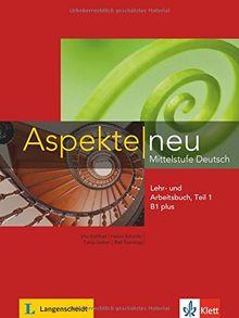 Aspekte neu B1 plus: Mittelstufe Deutsch. Lehr- und Arbeitsbuch mit Audio-CD, Teil 1