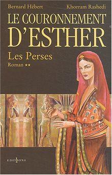 Les Perses, Tome 2 : Le couronnement d'Esther