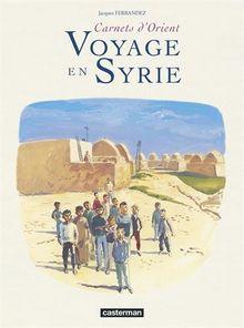 Carnets d'Orient : Voyage en Syrie (Carnets de Voya)