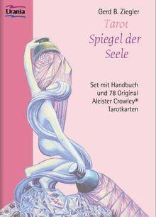 Tarot, Spiegel der Seele. Handbuch und 78 Karten: Aleister Crowley Tarot-Set: Mit Handbuch und Original Aleister Crowley Tarotkarten